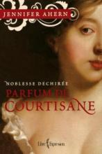 noblesse_dechiree_parfum_courtisane